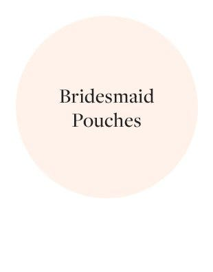 Bridesmaid Pouches