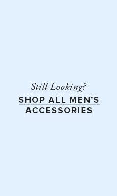 Shop All Men's Accessories!