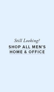 Shop All Men's Home & Office!
