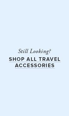 Shop All Travel Accessories!