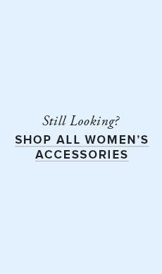 Shop All Women's Accessories!