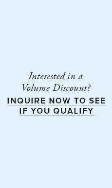 Inquire About Volume Discounts!